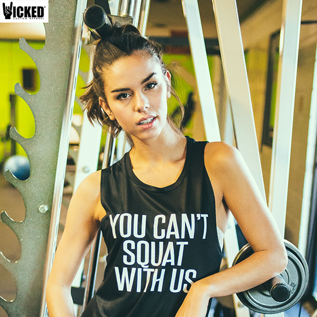 You can't squat with us - Muscle Tank