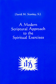 A Modern Scriptural Approach to the Spiritual Exercises