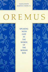 Oremus: Speaking with God in the Words of the Roman Rite