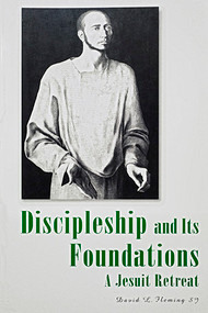 Discipleship and Its Foundations: A Jesuit Retreat