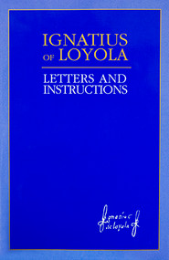 Ignatius of Loyola: Letters and Instructions - Paperback