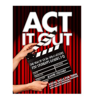 Act it Out: One Year of Social Skills Lessons for Students Grades 7-12