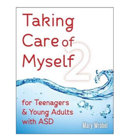 Taking Care of Myself 2 is a practical life skills book for teens and adults on the autism spectrum that covers sensitive topics.