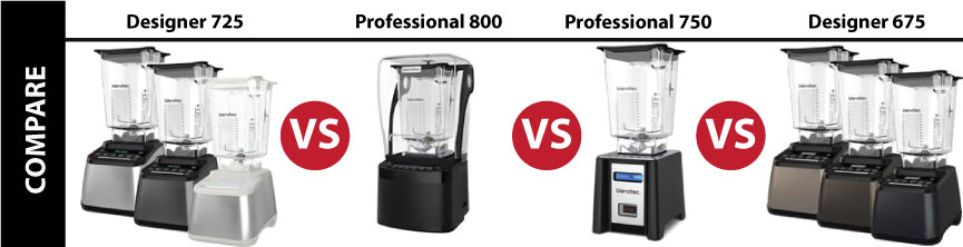 Banner to Compare Blendtec Series 725 and 675 Models vs Professional Series Pro 750 and Pro 800 Model Blenders