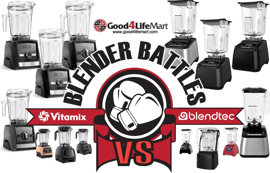 Good4LifeMart Blender Battles between Blendtec and Vitamix
