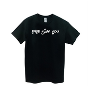 Ever Sick You Tee