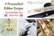 4 Personalized Ribbon Designs That Will Make You Want One