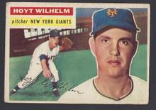 BASEBALL 1956 TOPPS 307 HOYT WILHELM HOF PITCHER NEW YORK GIANTS VG+ CARD