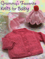 Grammy's Favorite Knits For Baby: 20 Quick-To-Knit Projects  - Book