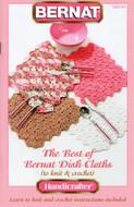 """Bernat Handicrafter Cotton """"The Best Of Bernat Dishcloths"""" Pattern Book"""