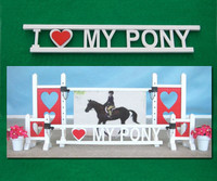 I Love My Pony Gate for Model Horse Jumps