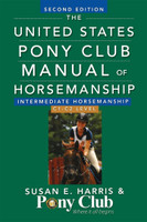 United States Pony Club Manual of Horsemanship, C Level, Intermediate Horsemanship