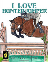 I Love Hunter/Jumper Coloring Book