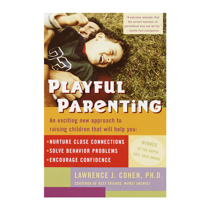 Playful Parenting - The Playful Approach to Childhood Anxieties and Fears