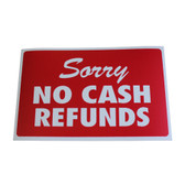 "Large Plastic Sign ""SORRY NO CASH REFUNDS"" 11x7"""