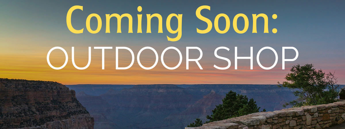 ShopGrandCanyon.com Outdoor Shop coming soon