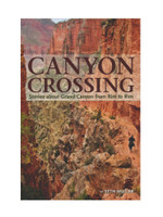 Canyon Crossing: Stories about Grand Canyon from Rim to Rim