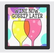 Wine Now.. Gossip Later Coaster Set