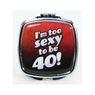 I'm too sexy to be 40! Compact Mirror