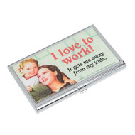 I love to work! It gets me away from my kids. Business Card ID Case