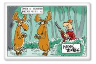 Moose Texting OMG!!! Hunter BHND U!!! Refrigerator Magnet