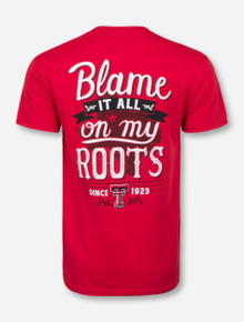 Blame It All On My Roots Red T-Shirt - Texas Tech