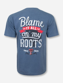 Blame It All On My Roots T-Shirt - Texas Tech