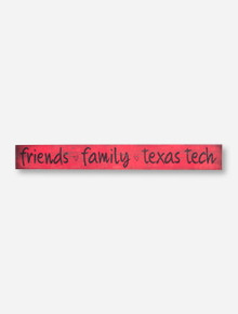 Friends, Family and Texas Tech Red Wood Sign