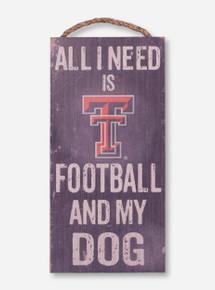 All I Need is Football and My Dog Wooden Rope Sign - Texas Tech