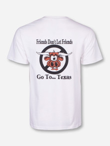 Friends Don't Let Friends Go To Texas White T-Shirt - Texas Tech