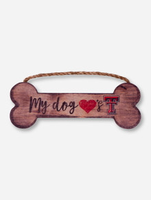 """My Dog Loves Texas Tech"" Wood Sign"