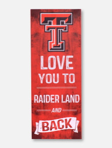 "Texas Tech Red Raiders ""Love You To Raiderland and Back""  Wall Art"