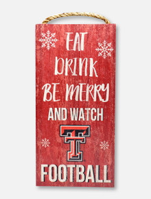 Texas Tech Red Raiders Texas TechEat,Drink,Be Merry and Watch Football  Wooden Sign