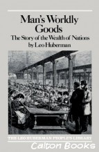 Man's Worldly Goods - The Story of The Wealth of Nations By Leo Huberman