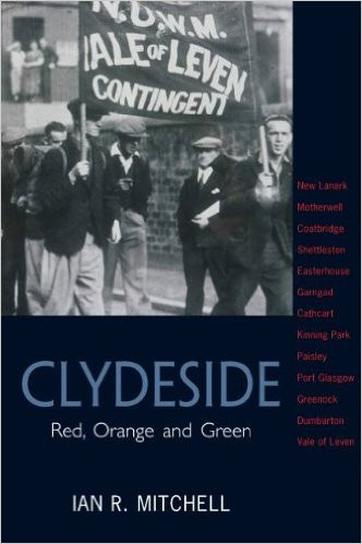 Clydeside: Red, Orange and Green -  Ian R. Mitchell