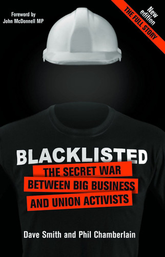 Blacklisted: The Secret War Between Big Business and Union Activists, Second Edition