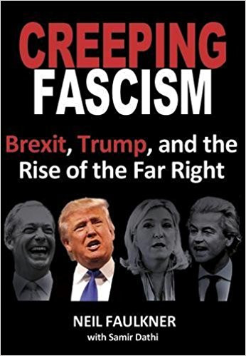 Creeping Fascism - Brexit, Trump and the Rise of the Far Right