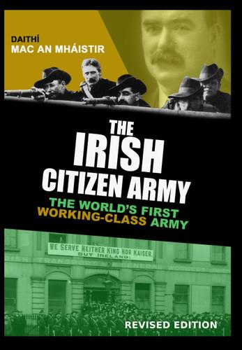 Irish Citizen Army by Daithi Mac An Mhaistir