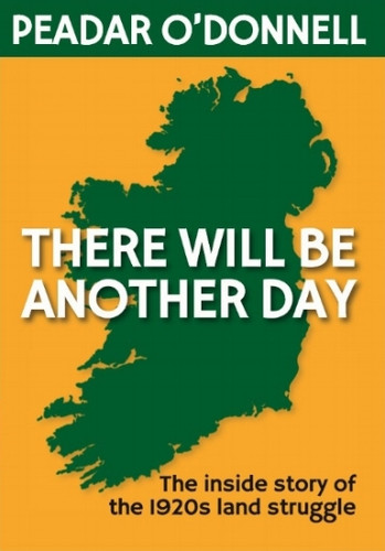 THERE WILL BE ANOTHER DAY BY PEADAR O'DONNELL