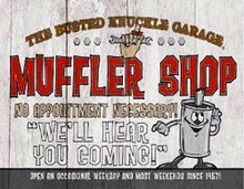Metal - Tin Sign BUSTED KNUCKLE MUFFLER SHOP Garage Man Cave Sign