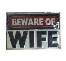 Metal - Tin 3-D Embossed Sign BEWARE OF WIFE Garage - Man Cave Sign