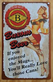 Metal - Tin Sign Buxom Beer - Love Those Cans Garage Man Cave Bar Sign