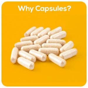 Why consume capsules?