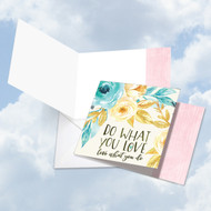 CQ4979HFR - Words Of Encouragement What You Love: Square-Top Greeting Card