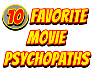 10 Favorite Movie Psychopaths
