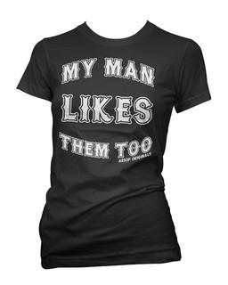 My Man Likes Them Too - Tee Shirt Aesop Originals Clothing (Black)