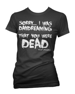 Sorry I Was Daydreaming That You Were Dead - Tee Shirt Aesop Originals Clothing (Black)