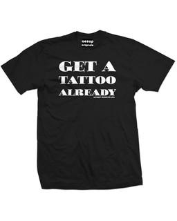 Get A Tattoo Already - Mens Tee Shirt Aesop Originals Clothing (Black)