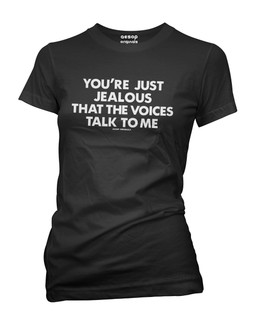 Youre Just Jealous That The Voices Talk To Me 2.0 - Tee Shirt Aesop Originals Clothing (Black)