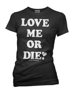 Love Me Or Die - Tee Shirt Aesop Originals Clothing (Black)